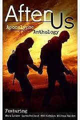 After Us: Apocalypse Anthology Kindle Edition