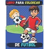 libro para colorear de futbol: libro de colorear para niños de 4 a 12 años libro de colorear de fútbol para niño cuaderno de