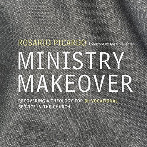 ministry-makeover-recovering-a-theology-for-bi-vocational-service-in-the-church