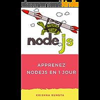 Apprenez NodeJS en 1 Jour: Complete Node JS Guide avec des exemples