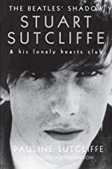 The Beatles' Shadow: Stuart Sutcliffe & His Lonely Hearts Club Paperback