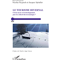 Le Tourisme hivernal: Clé du succès et de développement - pour les collectivités de montagne ? (Grale)