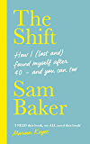 The Shift: How I (lost and) found myself after 40 – and you can too