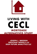 Living with CECL: Mortgage Modeling Alternatives