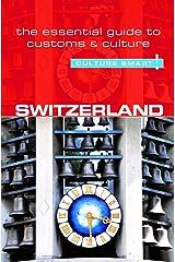 Switzerland: The Essential Guide to Customs & Culture (Culture Smart!) Paperback