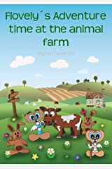Flovely´s Adventure time at the animal farm: A hilarious ebook adventure with farm animals for children ages 4-8 Kindle Edition