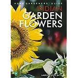 Home Gardeners' Guide Indian Garden Flowers