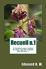 Recueil n.1: 3 histoires pour celles et ceux qui ne veulent pas dormir... Format Kindle