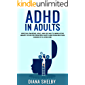 ADHD in Adults: Effective Strategies, Skills, And Self-Help to Improve the Quality of Life for Those Who Have It and…