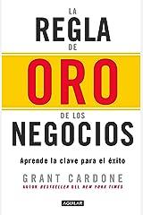 La Regla de Oro de Los Negocios - Aprende La Clave del Axito / The 10x Rule: The Only Difference Between Success and Failure Paperback
