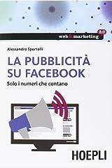 La pubblicità su Facebook. Solo i numeri che contano Copertina flessibile