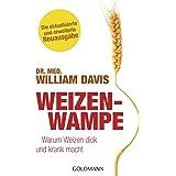 Weizenwampe: Warum Weizen dick und krank macht - Die aktualisierte und erweiterte Neuausgabe (German Edition)