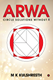 ARWA : Circle Solutions without π