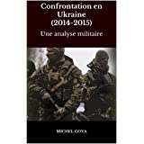 Confrontation en Ukraine (2014-2015): Une analyse militaire