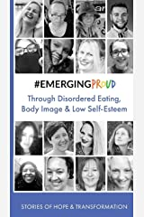 #EMERGINGPROUD through Disordered Eating, Body Image and Low Self-Esteem (Pocket Books of Hope and Transformation) Paperback