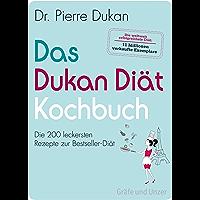 Das Dukan Diät Kochbuch: Die 200 leckersten Rezepte zur Bestseller-Diät (German Edition)