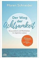 Der Weg der Achtsamkeit: Bewusstheit und Meditation im täglichen Leben Kindle Ausgabe