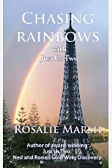 Chasing Rainbows: with Just Us Two (2) (Just Us Two Travel) Hardcover