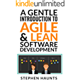 A Gentle Introduction to Agile and Lean Software Development (Agile, Agile Coaching, Agile Software Development, Agile…