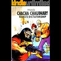 CHACHA CHAUDHARY AND RAAKA'S DICTATORSHIP: CHACHA CHAUDHARY