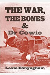 The War, The Bones and Dr. Cowie Kindle Edition