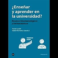 ¿Enseñar y aprender en la universidad? Ensayos fenomenológicos y hermenéuticos (eBook) (Spanish Edition)
