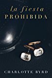 La fiesta prohibida (Spanish Edition)