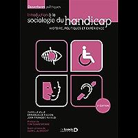 Introduction à la sociologie du handicap: Histoire, politiques et expérience (Ouvertures politiques)