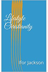Lifestyle Christianity Kindle Edition