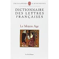 DICTIONNAIRE DES LETTRES FRANCAISES. : Le Moyen-Age