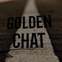 GOLDEN CHAT