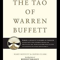 The Tao of Warren Buffett: Warren Buffett's Words of Wisdom: Quotations and Interpretations to Help Guide You to…