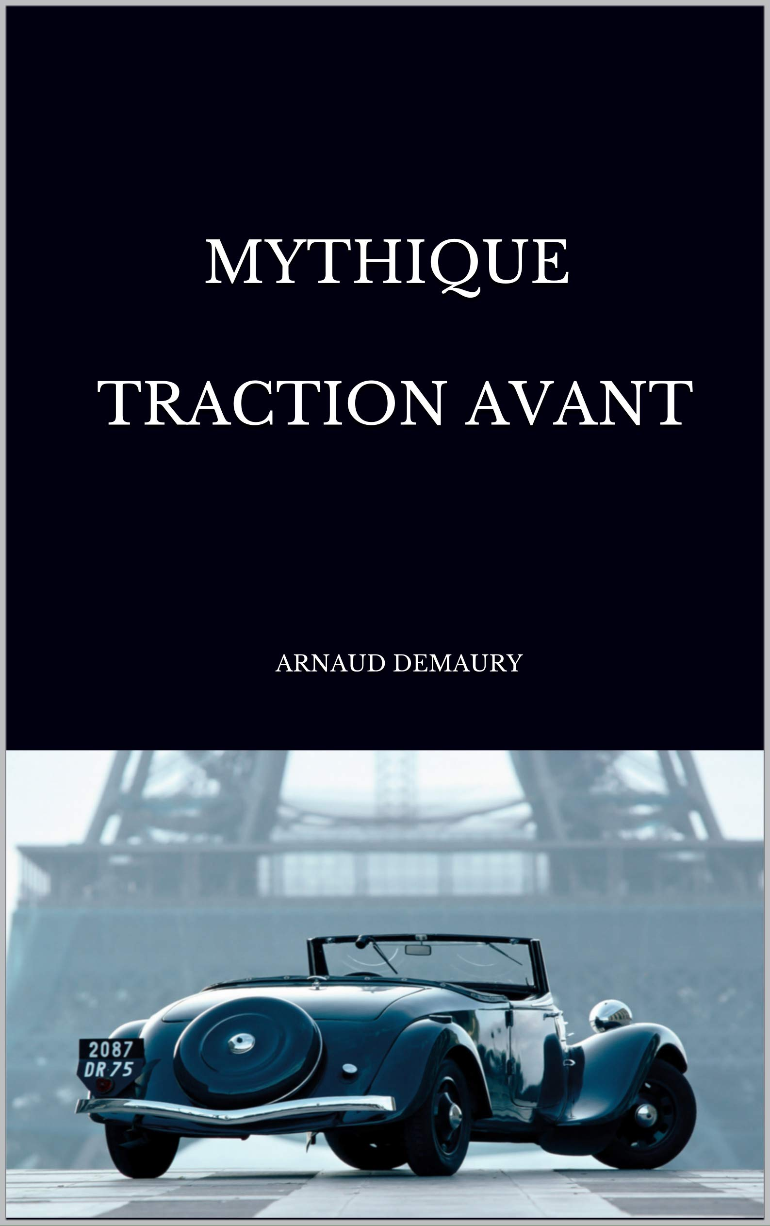 Mythique Traction Avant por Arnaud Demaury