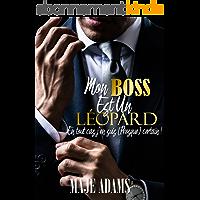 Mon Boss est un Léopard. En tout cas j'en suis (presque) certain !