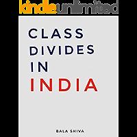 Class Divides in India: A Shortread Essay