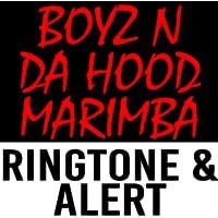 Boyz n da Hood Marimba Ringtone and Alert