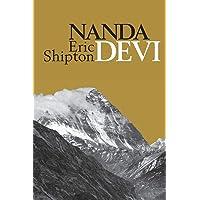 Nanda Devi: Exploration and Ascent (Eric Shipton: The Mountain Travel Books)