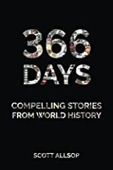 366 Days: Compelling Stories From World History Kindle Edition