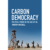 Carbon Democracy: Political Power in the Age of Oil (English Edition)