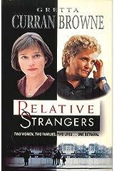 RELATIVE STRANGERS   (Novel of TV Drama Series starring Oscar-winner Brenda Fricker) Kindle Edition