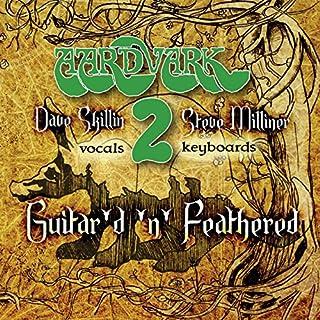 Aardvark 2: Guitar'D 'N' Feathered