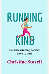 Running Kind: Because running doesn't have to hurt Kindle Edition