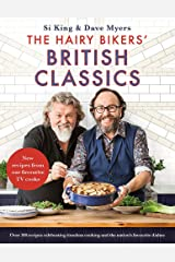 The Hairy Bikers' British Classics: Over 100 recipes celebrating timeless cooking and the nation's favourite dishes Hardcover