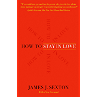 How to Stay in Love: A Divorce Lawyer's Guide to Staying Together (English Edition)