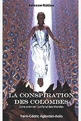 LA CONSPIRATION DES COLOMBES: LIVRE PREMIER: LE FANAL DES MONDES Broché