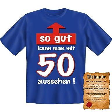 Witzige Geburtstag Sprüche Fun Tshirt! So Gut Kann Man Mit 50 Aussehen!    T Shirt In Royal Blau Mit Gratis Urkunde!: Amazon.de: Bekleidung