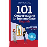 101 Conversations in Intermediate English: Short Natural Dialogues to Boost Your Confidence & Improve Your Spoken English (10