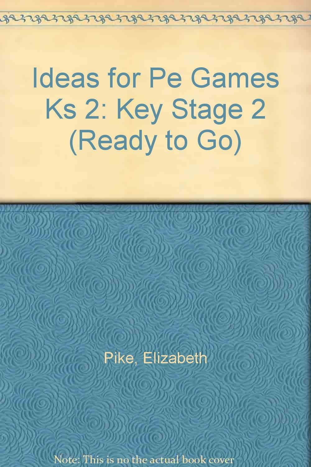 Buy Ideas for PE Games KS 2: Key stage 2 (Ready to Go) Book Online ...