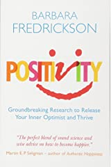Positivity: Groundbreaking Research To Release Your Inner Optimist And Thrive Paperback