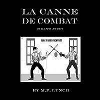 LA CANNE DE COMBAT: [Translated] (English Edition)